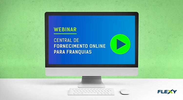 Webinar: Central de Fornecimento Online para Franquias