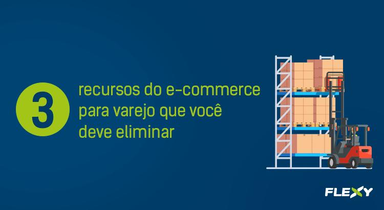 afbea3649 E-commerce para atacado (B2B): 3 recursos do e-commerce para varejo que  você deve eliminar