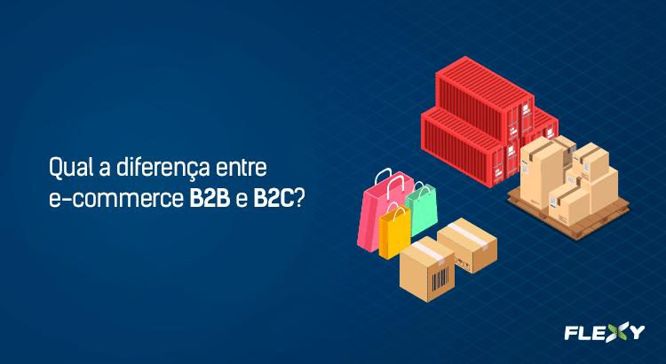 49e6e646e630fc Qual a diferença entre e-commerce B2B e B2C?