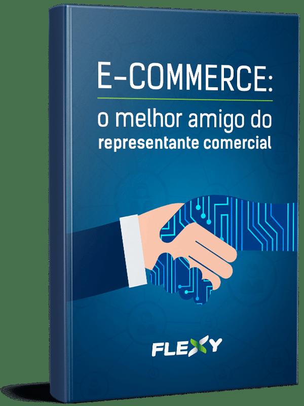 Imagem de um livro digital com  o  titulo: E-commerce - O melhor amigo do Representante Comercial.