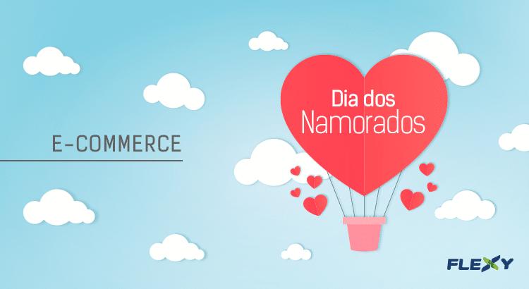 e42b88080 Dia dos Namorados no E-commerce: prepare sua loja virtual!