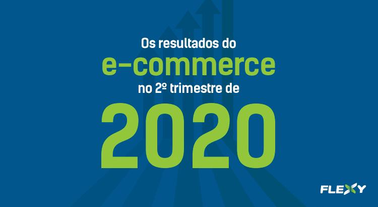 e-commerce no 2° trimestre de 2020